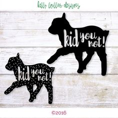 Kid You Not | 2 Goat SVG | Baby Goat SVG | Goat TShirt Design | Punny | Cutting Files for Cricut, Silhouette and Other Die Cut Machines by KellyLollarDesigns on Etsy