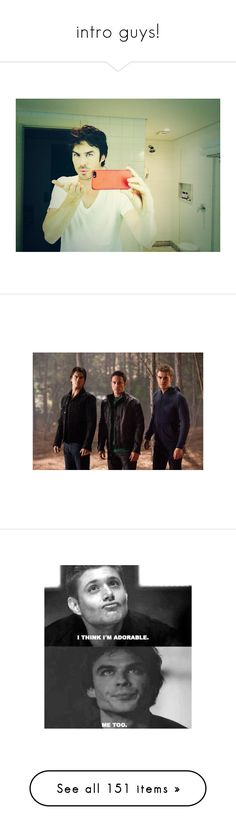 """intro guys!"" by itsgracie18 ❤ liked on Polyvore featuring vampire diaries, tvd, pictures, supernatural, tumblr, liam hemsworth, people, guys, males and boys"