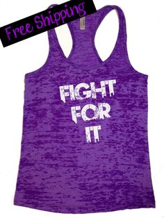 Fight for it. Womens Workout Tank Top. Running by BlessonsApparel