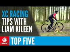 Top 5 Cross Country Mountain Bike Race Tips With Liam Killeen - YouTube