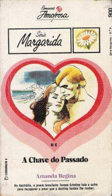 Clube Do Romance De Amor, Romances Amorosa e Romance Rebeca Blog: A Chave Do Passado - Amanda Regina - Romances Amor...