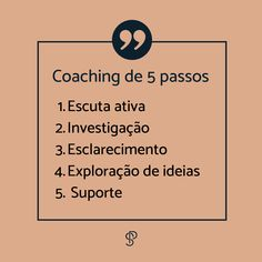 O processo de coaching Em geral o processo de coaching pode seguir estes 5 passos. Não existe uma abordagem diferente para cada problemas ou meta, o que existe é uma metodologia que pode ser aplicada a tudo em nossa vida. Por isso, tenho trabalhado com as mais diversas situações para o meu desenvolvimento como coaching. O método consiste em: 1 Escuta ativa, que requer muita pratica para evitar os julgamentos, as projeções e criticas. Requer atenção ao que não está sendo dito e ao que está em… 1, Active Listening, Sayings, Overhead Press, Step By Step