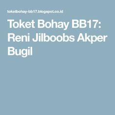 Toket Bohay BB17: Reni Jilboobs Akper Bugil
