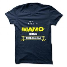 cool its a MAMO shirt thing you wouldnt understand Check more at http://markshirt.com/its-a-mamo-shirt-thing-you-wouldnt-understand.html