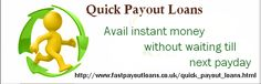 If  you have need of cash instantly with your life, then it's not a big issue that you can't get. Just relax ! We will arrange ultimate capital aid for you on Fast Payout Loans for quick payout loans which relief in your life and arrange money quick as it's name mentioned. No credit check is required. In this service we provide you online loan that can you access from anywhere on your office or home. These are hassle free loans.