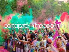 bucket list: participate in a color run! Completed the Color Fun fest and Color Run Bucket List For Girls, Best Friend Bucket List, Bucket List Before I Die, Summer Bucket Lists, Fun Bucket, Bucket List Life, Jacques A Dit, Girly Things, Things I Want