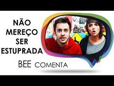 Bee Comenta - Não Mereço Ser ... E Vai TER Que Respeitar - YouTube