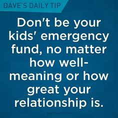 """""""Don't be your kids' emergency fund, no matter how well-meaning or how great your relationship is."""" - Dave Ramsey (Or anyone else's) Financial Guru, Financial Quotes, Financial Peace, Financial Planner, Financial Literacy, Money Quotes, Life Quotes, Attitude Quotes, Quotes Quotes"""
