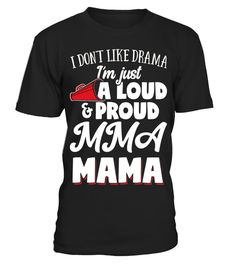 """# MMA Mom T-Shirt - Loud and Proud MMA Lover! .  Special Offer, not available in shops      Comes in a variety of styles and colours      Buy yours now before it is too late!      Secured payment via Visa / Mastercard / Amex / PayPal      How to place an order            Choose the model from the drop-down menu      Click on """"Buy it now""""      Choose the size and the quantity      Add your delivery address and bank details      And that's it!      Tags: Funny MMA T-Shirt for MMA Mom's!  For…"""