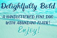 Delightfully Bold a Hand Lettered Font Duo With Abundant Flair!
