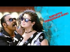 """Song: Karuppu Peralaga. """"Kanchana"""" is a  Tamil comedy horror film. The film released on 22 July 2011."""