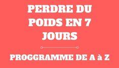 PERDRE ENTRE 5 ET 7 KG EN 7 JOURS - PROGRAMME COMPLET