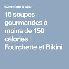 15 soupes gourmandes à moins de 150 calories | Fourchette et Bikini