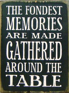 Country Marketplace - The Fondest Memories Are Made Gathered Around The Table, $19.99 (http://www.countrymarketplaces.com/the-fondest-memories-are-made-gathered-around-the-table/)