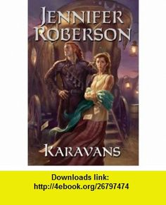 Karavans Jennifer Roberson , ISBN-10: 0756401720  ,  , ASIN: B00164GF1C , tutorials , pdf , ebook , torrent , downloads , rapidshare , filesonic , hotfile , megaupload , fileserve