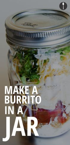 Make Chipotle's burrito bowl in a jar.