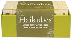 Haikubes, $24.95. Compose Haiku with a roll of the dice. Part game, part thought-provoker, Haikubes are a playful way to start conversations that go beyond your job and the weather.