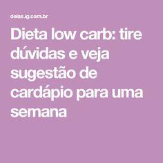 Dieta low carb: tire dúvidas e veja sugestão de cardápio para uma semana