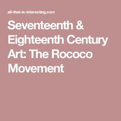 """an introduction to the history of the artwork during the rococo movement The history of baroque, or """"the dominant style of art in europe between the mannerist and rococo era"""" developed during the 16th century in italy, during the late italian renaissance (1420-1600), and later dispersed throughout europe."""