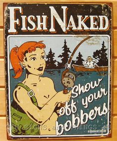 Show Off Your Bobbers Fish Naked TIN SIGN funny metal poster bar wall decor 1584