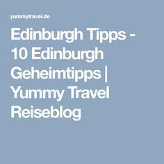 Edinburgh Tipps - 10 Edinburgh Geheimtipps | Yummy Travel Reiseblog