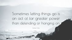 2954-Eckhart-Tolle-Quote-Sometimes-letting-things-go-is-an-act-of-far.jpg (3840×2160)