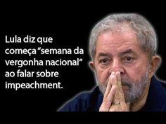 """Lula diz que começa """"semana da vergonha nacional""""."""