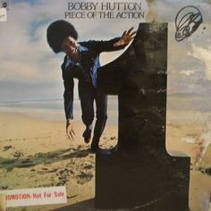 "Bobby Hutton - Piece of the Action (1973) ABC. Rare and in-demand, includes the modern soul monster, ""Lend a Hand""."
