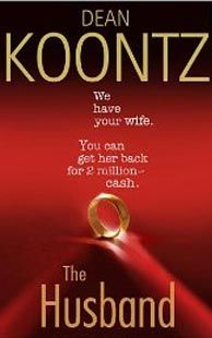 The Husband...Dean Koontz...LOVE this author...especially his fictional books...