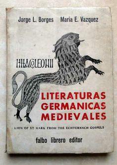 Literaturas germánicas medievales, Jorge Luis Borges, María Esther Vázquez, Primera edición,  Buenos Aires - Falbo, Librero Editor,  1965, Tapas blandas