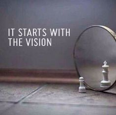 Start with a vision