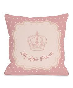 Look at this Pink 'My Little Princess' Throw Pillow on #zulily today!