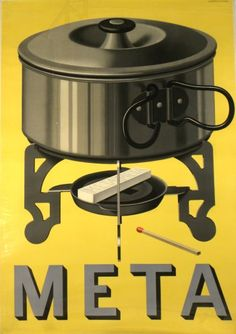 Meta camping stove, Switzerland, by Niklaus Stoecklin Vintage Advertising Posters, Vintage Advertisements, Vintage Ads, Vintage Prints, Vintage Posters, Pin Up Posters, Poster Ads, Poster Prints, Modern Graphic Design