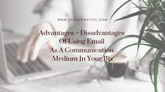 The Advantages And Disadvantages Of Using Email As A Communication Medium In Your Business — Edwina Southgate Email Service Provider, Communication Networks, Email Marketing Strategy, Effective Communication, Growing Your Business, Business Tips