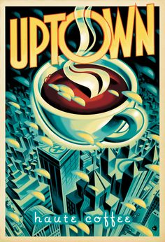 Classic Illustrations by Mark Bender - Uptown Haute Coffee - Pt. I Love Coffee, Coffee Art, Coffee Break, Coffee Shop, Vintage Signs, Vintage Posters, Modern Posters, Coffee Stands, Coffee Poster