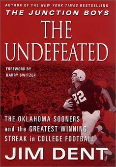 The Undefeated: The Oklahoma Sooners and the Greatest Win...