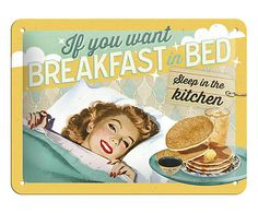 """vintage retro tin sign wall plaque """"If you want breakfast in bed. Retro Advertising, Vintage Advertisements, Vintage Ads, Tin Signs, Metal Signs, Wall Signs, Retro Pin Up, Retro Style, Retro Boutique"""