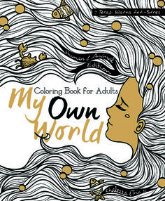 My Own World Coloring Book For Adults Terapi Warna Anti Stres