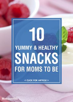 10 Yummy & Healthy Snacks You Can Try During #Pregnancy :Enjoy these easy snacks and stay healthy while your baby grows safe in your womb!