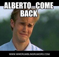 f3c3cbf8ba7c86f1c134ca5fcb81feb9 wrestling memes bartender funny you will be missed alberto! albertodelrio wrestling news wwe,Alberto Memes