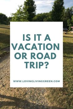 "Do you love to travel? A lot of people distinguish between vacations and road trips. Read on to learn how I began understanding people better when I was posed the question, ""Is it a vacation or a road trip?"""