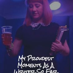 My Proudest Moments as a Writer So Far - Ailie Wallace