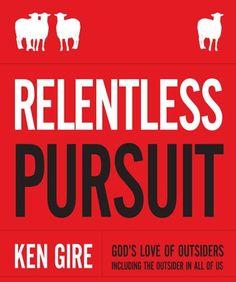 Relentless Pursuit | Ken Gire