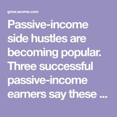 Passive-income side hustles are becoming popular. Three successful passive-income earners say these strategies helped them earn big passive profits. How To Start A Blog, How To Make Money, How To Become, High Yield Savings, Provident Living, Passive Income Streams, Earn Extra Cash, Read Later, Business Inspiration