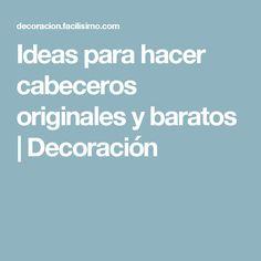Ideas para hacer cabeceros originales y baratos | Decoración