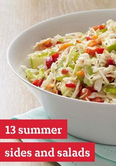 13 Summer Sides and Salads — From classic coleslaws and potato salads to recipes that showcase the freshest (and often inexpensive) seasonal vegetables, these sides and salads easily pair with any entree to make a truly perfect summertime dinner.