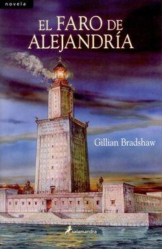 """Para leer. """"El Faro de Alejandría"""" de Gillian Bradshaw. Es otra lectura que aunque no esté catalogada como literatura juvenil, si es muy recomendable para gente joven. Se identificarán con la protagonista muy facilmente."""