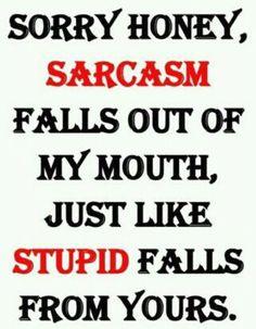 Sarcasm!!!