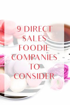 Love to eat? Here are 9 great direct selling companies in the food and drink industry.