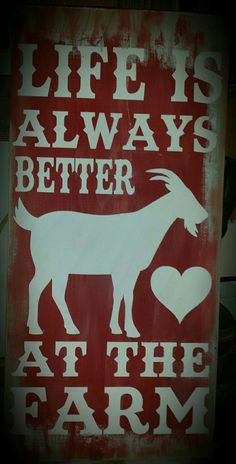 Life is always better at the Farm painted wood sign $28 11x24
